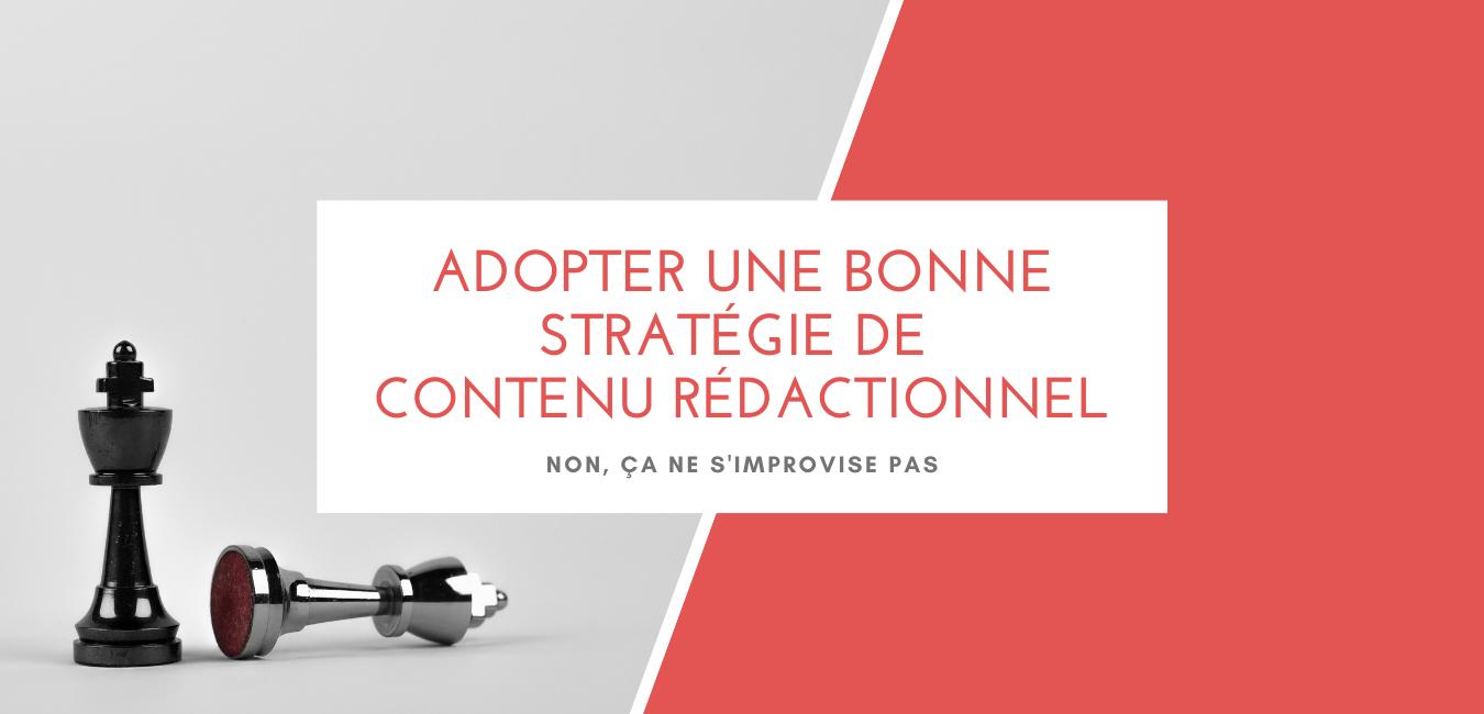 Comment adopter une bonne stratégie de contenu rédactionnel
