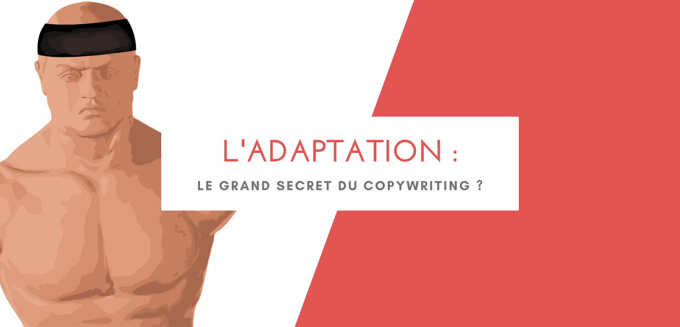 L'adaptation : le grand secret du copywriting ?