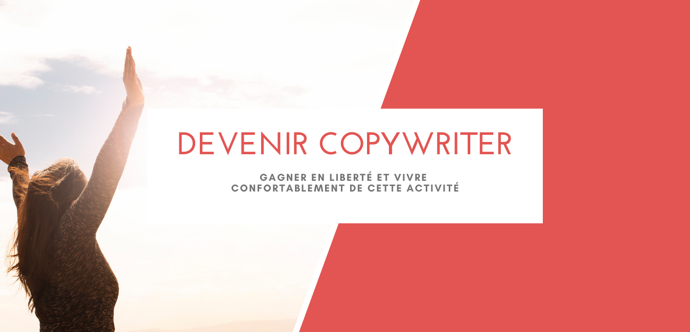 Devenir copywriter pour gagner en liberté et vivre confortablement