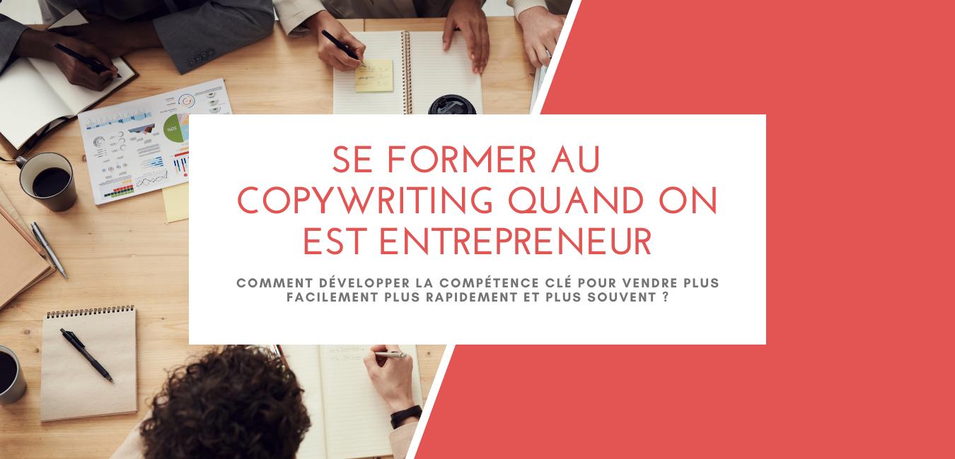 Apprendre le copywriting quand on est entrepreneur.