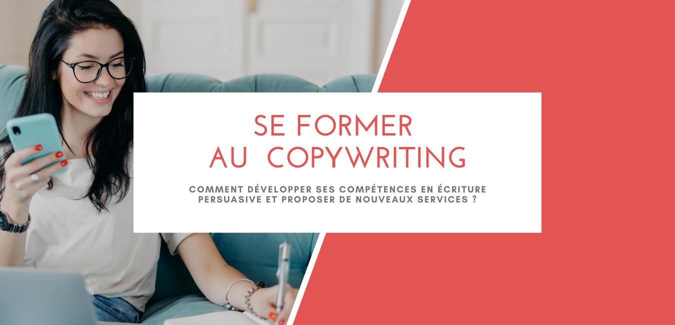 Se former au copywriting, développer ses compétences en écriture persuasive et proposer de nouveaux services.