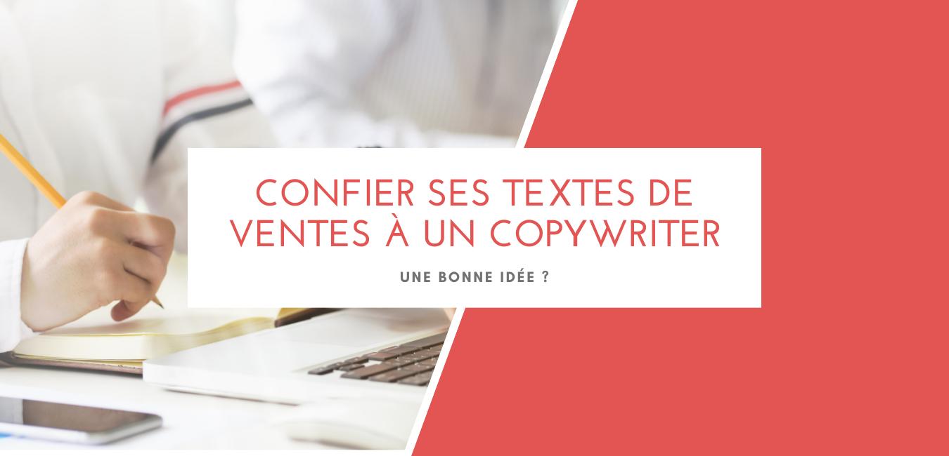 Pourquoi confier ses textes de ventes à un copywriter ?