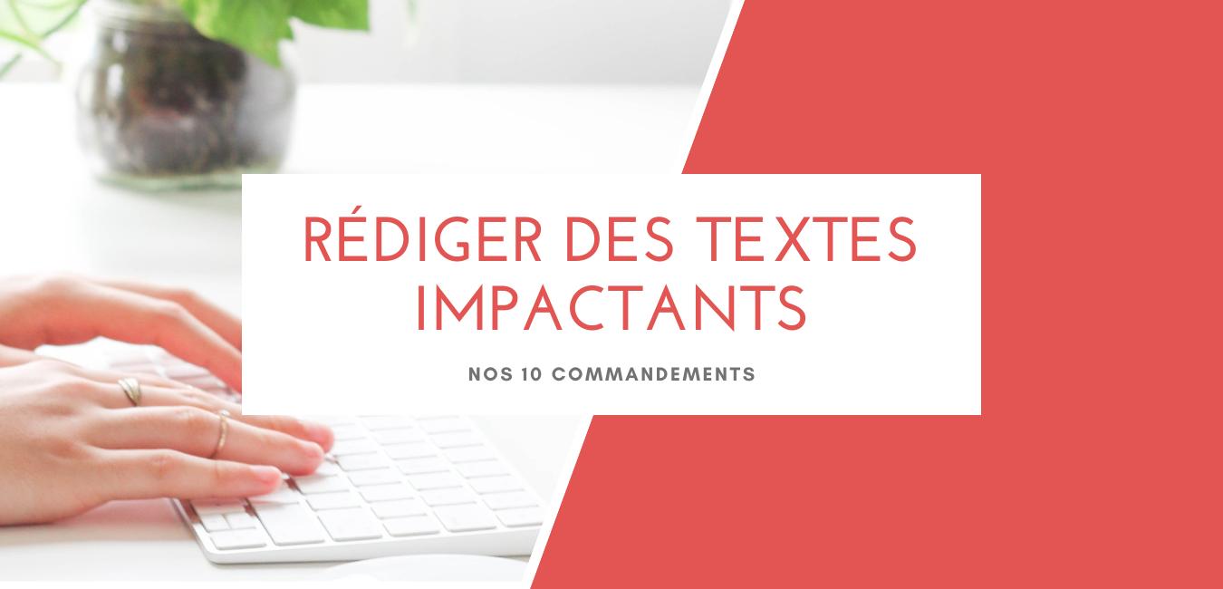 Nos 10 commandements pour rédiger des textes impactants