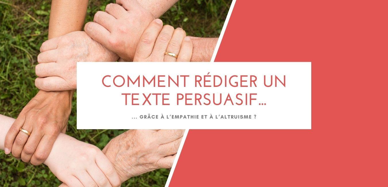 comment rédiger un texte persuasif grâce à l'empathie et à l'altruisme bannière